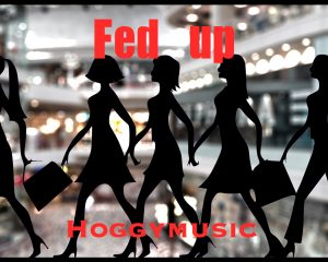 Fed Up by Hoggymusic (Feat. SUM)