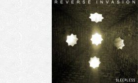 Reverse Invasion – Sleepless | Sweet Torture